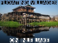 15.Floating villages in Inle Lake
