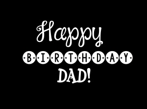 16. Happy Birthday  Dad!