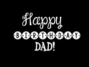 16. Happy Birthday  Dad!