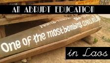 An Abrupt Education in Laos