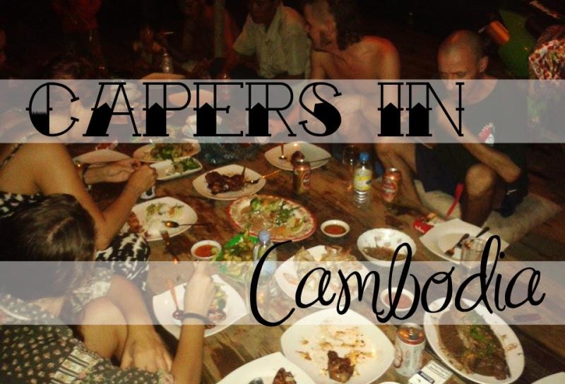 Capers in Cambodia